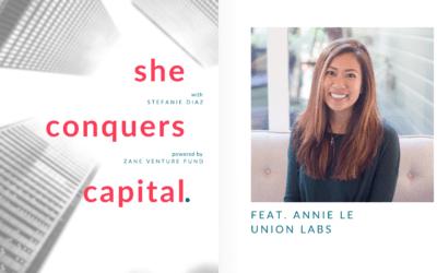 She Conquers Capital: Annie Le, Union Labs, Behind the Scenes of VC Operations